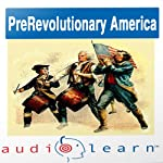 Pre-Revolution America AudioLearn Study Guide: AudioLearn US History Series |  AudioLearn Editors