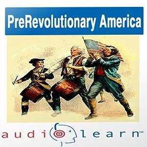 Pre-Revolution America AudioLearn Study Guide Audiobook