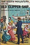 The Happy Hollisters and the Old Clipper Ship (Volume 12) (1484148266) by West, Jerry