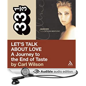 Celine Dion's Let's Talk About Love: A Journey to the End of Taste (33 1/3 Series) (Unabridged)