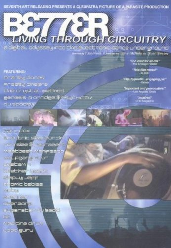 Better Living Through Circuitry Rave documentary movie DVD