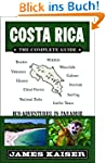 Costa Rica: The Complete Guide, Eco-A...