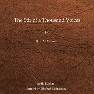 The Stir of a Thousand Voices | [R. L. McCallum]