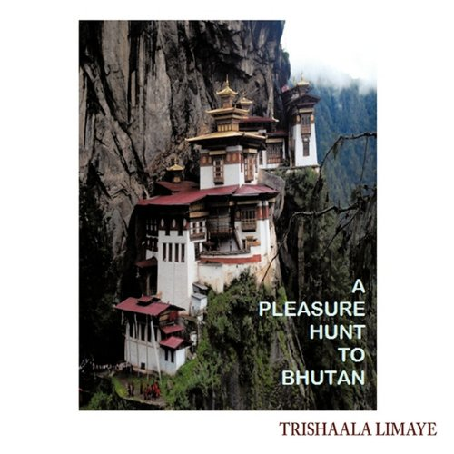 A Pleasure Hunt to Bhutan
