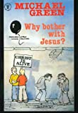 Why Bother with Jesus? (hodder Christian Paperbacks)