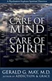 Care of Mind/Care of Spirit: A Psychiatrist Explores Spiritual Direction (0060655674) by May, Gerald G.