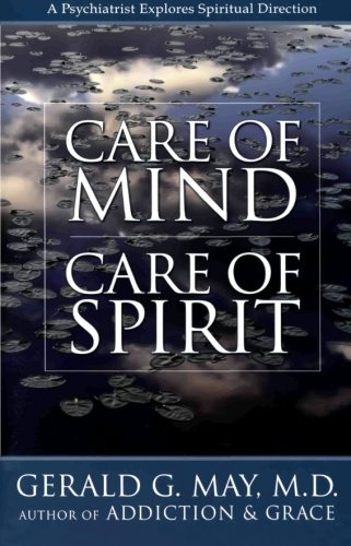 Care of Mind/Care of Spirit: A Psychiatrist Explores Spiritual Direction (The Gift Of Spiritual Direction compare prices)