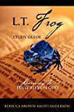L.T. Frog Study Guide: Learning to Fully Rely On God (1432791664) by Brown, Rebecca