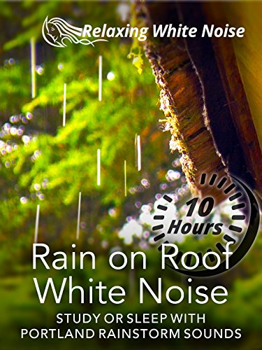 Rain on Roof White Noise 10 Hours