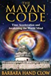 The Mayan Code: Time Acceleration and...