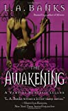 The Awakening (Vampire Huntress Legend Series #2) (0312987021) by L A Banks