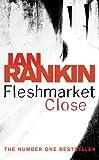Fleshmarket Close: An Inspector Rebus Novel