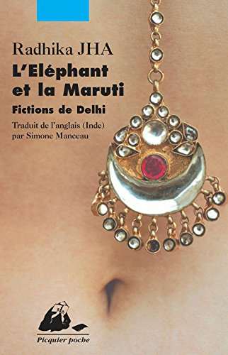 lelephant-et-la-maruti-fictions-de-delhi-picquier-poche