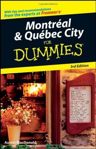 Montreal and Quebec City For Dummies (Dummies Travel)