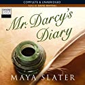 Mr Darcy's Diary (       UNABRIDGED) by Maya Slater Narrated by David Rintoul