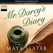 Mr Darcy's Diary | [Maya Slater]