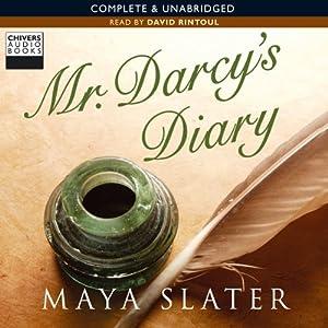 Mr Darcy's Diary | [Maya Slater]