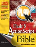 Flash 8 ActionScript Bible (047177197X) by Lott, Joey