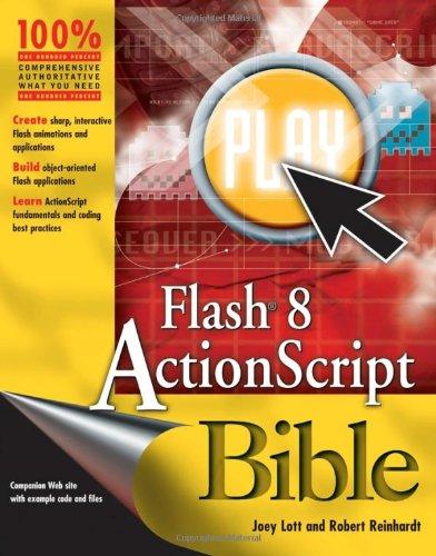Flash 8 ActionScript Bible, Joey Lott, Robert Reinhardt