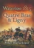 Waterloo 1815: Quatre Bras: Quatre Bras and Ligny