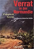 Verrat in der Normandie: Eisenhowers deutsche Helfer - Friedrich Georg