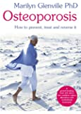 Osteoporosis: How to prevent, treat and reverse it