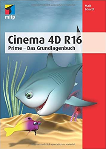 Cinema 4D R16: Prime - Das Grundlagenbuch