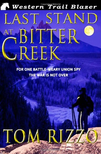 Book: Last Stand at Bitter Creek by Tom Rizzo