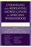 img - for Unraveling and Reweaving Sacred Canon in Africana Womanhood (Feminist Studies and Sacred Texts) book / textbook / text book