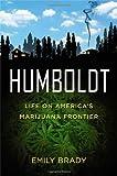Humboldt: Life on America's Marijuana Frontier