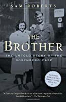The Brother: The Untold Story of the Rosenberg Case