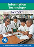 Information Technology for CSEC Study Guide: A Caribbean Examinations Council
