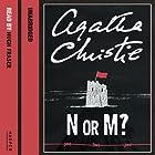 N or M? Hörbuch von Agatha Christie Gesprochen von: Hugh Fraser