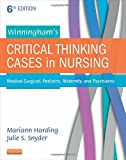 img - for Winningham's Critical Thinking Cases in Nursing: Medical-Surgical, Pediatric, Maternity, and Psychiatric, 6e book / textbook / text book