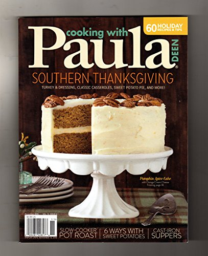 Cooking With Paula Deen - November, 2016. Southern Thanksgiving; Pot Roast; Sweet Potatoes; Pumpkin Spice Cake; Cast-Iron Suppers; Tex-Mex; Shortbread; Mac and Cheese; Chili; Holiday Quick Breads (Chief Cooking compare prices)
