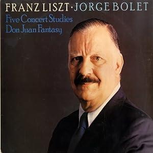 Franz Liszt Liszt - Jorge Bolet Liebestraum: Favorite Piano Works Beliebte Klavierwerke