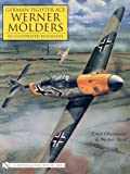 img - for German Fighter Ace Werner Molders: An Illustrated Biography (Schiffer Military History) book / textbook / text book
