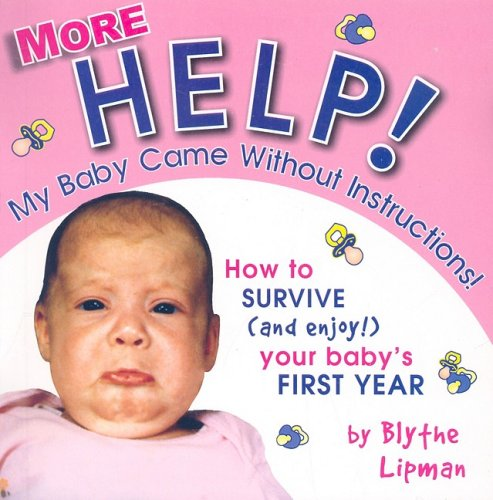 More...Help! My Baby Came Without Instructions, BLYTHE LIPMAN