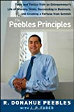 img - for The Peebles Principles: Tales and Tactics from an Entrepreneur's Life of Winning Deals, Succeeding in Business, and Creating a Fortune from Scratch book / textbook / text book