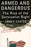 Armed and Dangerous: The Rise of the Survivalist Right