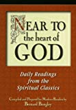 Near to the Heart of God: Meditations to Draw You Closer (0877888248) by Bangley, Bernard