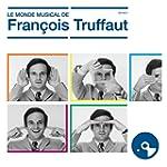 Le Monde Musical de Fran�ois Truffaut