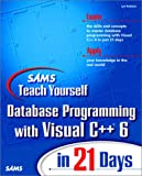 Sams Teach Yourself Database Programming With Visual C++ 6 in 21 Days (Sams Teach Yourself in Days)