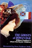 Ghosts of Rowan Oak: William Faulkner's Ghost Stories for Children