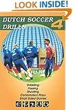 Dutch Soccer Drills, Volume 4