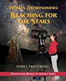 Women Astronomers: Reaching for the Stars (Discovering Women in Science)