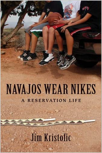 Navajos wear Nikes : a reservation life
