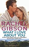 What I Love About You	 by  Rachel Gibson in stock, buy online here