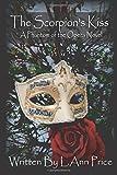 The Scorpion's Kiss- A Phantom of the Opera Novel (Volume 1)