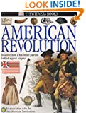 Eyewitness: American Revolution (Eyewitness Books)